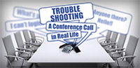 Trouble Shooting a Conference Call in Real Life