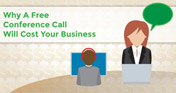 Blog - Why Free Conference Calls Cost Your Business