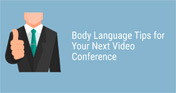 Blog - Body Language Tips for Your Next Video Conference