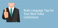 Body Language Tips for Your Next Video Conference